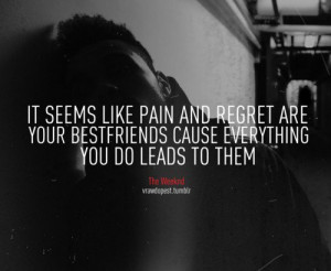 Singer, the weeknd, real, quotes, sayings, about pain