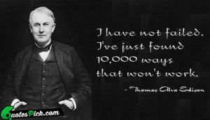 Have Not Failed by thomas-alva-edison Picture Quotes