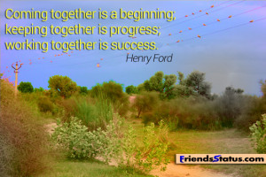 ... start our previous collections of Famous Quotes On Working Together
