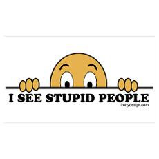 ... Quotes About Stupid People http://www.cafepress.com/+sarcastic-quotes