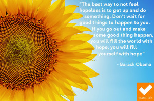 The best way to not feel hopeless is to get up and do something ...