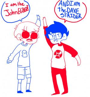 John Egbert and Dave Strider