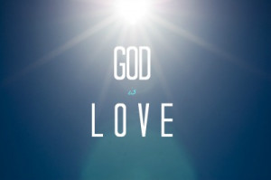 Christian Quotes About God And Life Bible Quotes God is Love