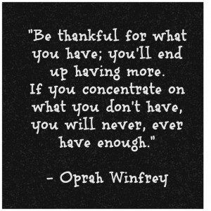 ... have enough. - Oprah Winfrey From blog with 13 quotes on gratitude