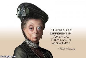 Downton Abbey Violet Crawley Quotes