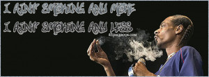 quote-phrase-message-sayings-kush-rapper-snoop-dogg-smoke-smoking-weed ...