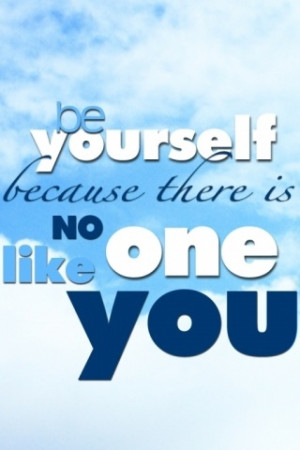 be yourself, quotes about self, quotes about high school, no one is ...