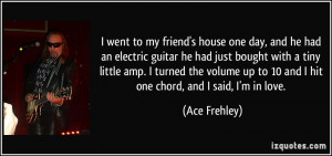 went to my friend's house one day, and he had an electric guitar he ...