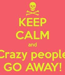 ... ways to deal with the crazies! How to deal with difficult people. More