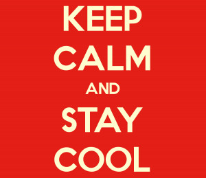 Keep Calm and Stay Cool desktop wallpaper