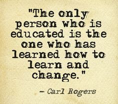 ... learned how to learn and change.