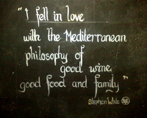 fell in love with the mediterranean philosophy of good wine good ...