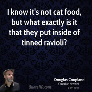 doug-coupland-doug-coupland-i-know-its-not-cat-food-but-what-exactly ...