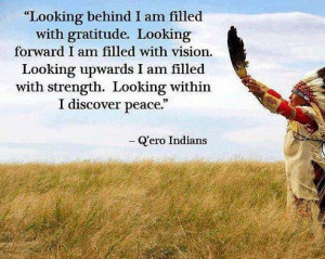 Native American proverb. Gratitude. Q'ero Indian Tribe.
