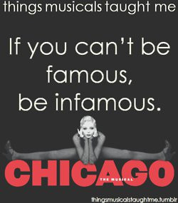 Chicago ~ Things Musicals Taught Me, ~ ☮ Broadway Musical Quotes ☮