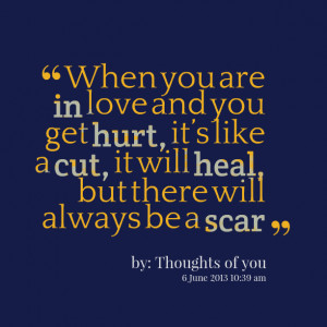 Quotes Picture: when you are in love and you get hurt, it's like a ...