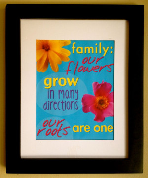 quotes about family in subway art. Quote says, Family: our flowers ...