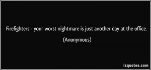... your worst nightmare is just another day at the office. - Anonymous