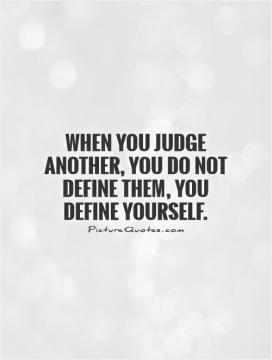 Judgemental Quotes Different Quotes Stop Quotes