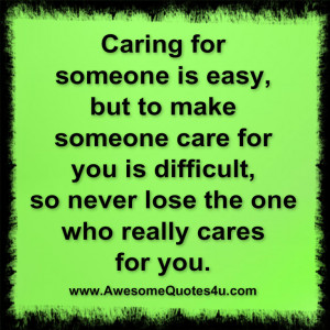 caring for someone is easy ...