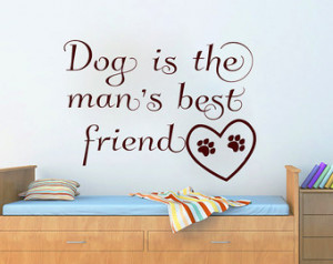 Wall Decals Dog is the Man's best Friend Quote Decal Vinyl Sticker Paw ...
