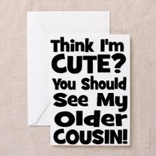Think I'm Cute? Older Cousin Greeting Cards (Pk of for