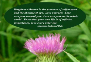 ... in the presence of self respect and the absence of ego happiness quote