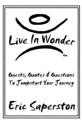 """Start by marking """"Live in Wonder: Quests, Quotes & Questions to ..."""