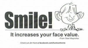 Smile! It increases your face value.