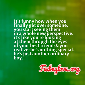 it s funny how when you finally get over someone you start seeing them ...