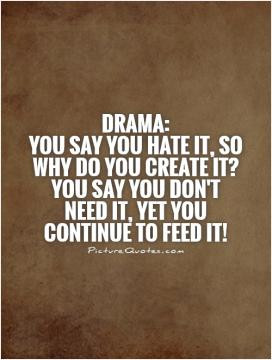 Drama Quotes Being Real Quotes Be Real Quotes Drama Queen Quotes Games ...