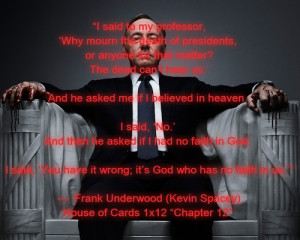 frank underwood house of cards kevin spacey my image quote