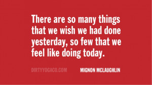 Mignon McLaughlin DY148 #quotes