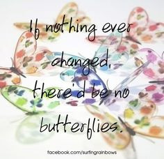 Butterfly quote via www.Facebook.com/SurfingRainbows