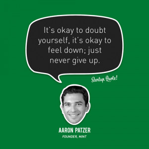 Startup Quote • It's okay to doubt yourself, it's okay to feel...