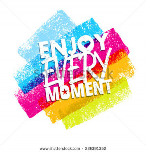 Enjoy Every Moment Motivation Quote. Creative Vector Typography Poster ...