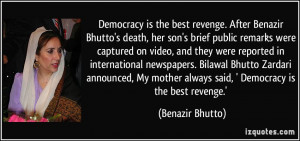 Democracy is the best revenge. After Benazir Bhutto's death, her son's ...