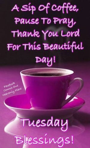 day! AMEN, AMEN, and AMEN!! Tuesday Morning, Amen, Happy Tuesday ...