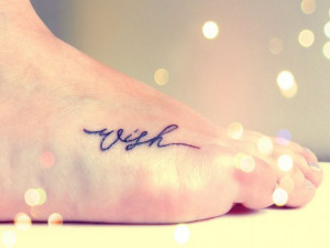 "Wish"" top of foot tattoo"