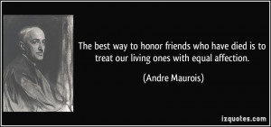 The best way to honor friends who have died is to treat our living ...