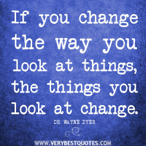 positive attitude quotes, change quotes, If you change the way you ...