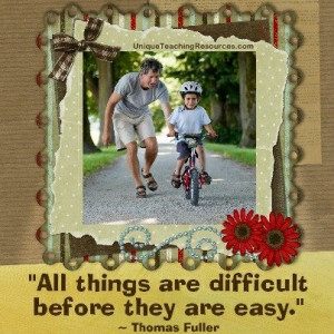 Quotes About Learning - All things are difficult before they are easy ...