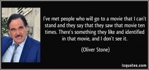 ve met people who will go to a movie that I can't stand and they say ...