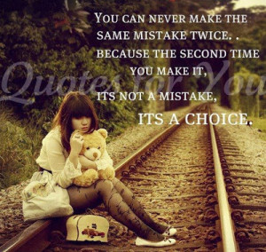 mistake twice because the second time you make it it s not a mistake ...