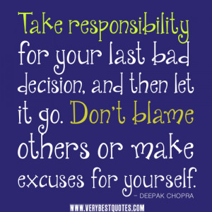 quotes, bad decision quotes, let it go quotes. Don't blame ...