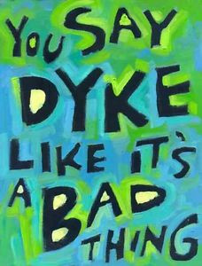Details about Funny Quotes and Sayings Lesbian Dyke Gay Art Posters