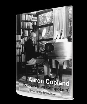 Aaron Copland Quotes as Copywork