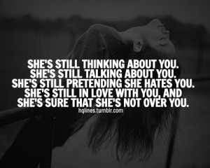 ... you-shes-still-in-love-with-you-and-shes-sure-not-over-you-life-quote