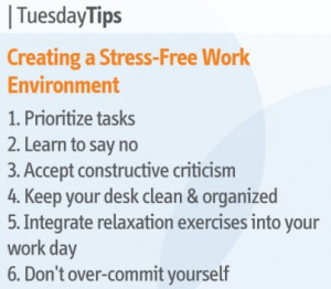 Tuesday tips : Creating a stress free work Environment .