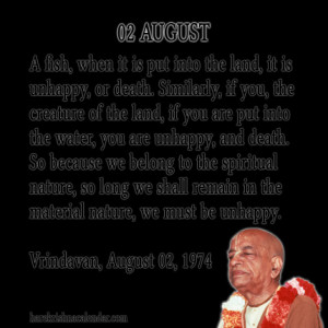... quotes of Srila Prabhupada, which he spock in the month of August